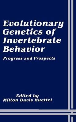 Evolutionary Genetics of Invertebrate Behavior: Progress and Prospects
