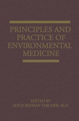 Principles and Practice of Environmental Medicine