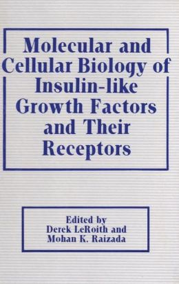 Molecular and Cellular Biology of Insulin-Like Growth Factors