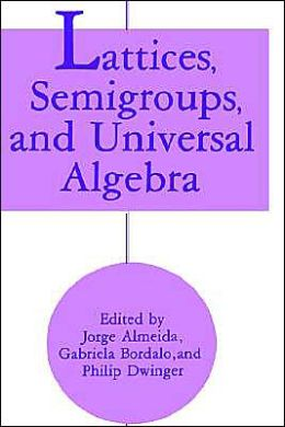 Lattices, Semigroups, and Universal Algebra