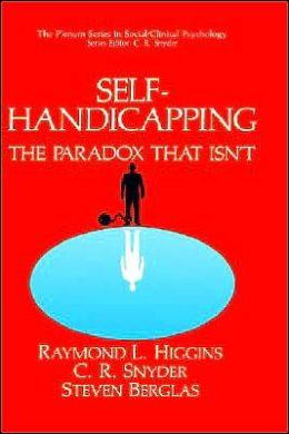 Self-Handicapping: The Paradox That Isn't