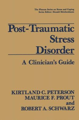 Post-Traumatic Stress Disorder: A Clinician's Guide