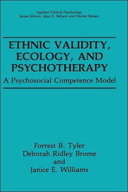 Ethnic Validity, Ecology, and Psychotherapy: A Psychosocial Competence Model
