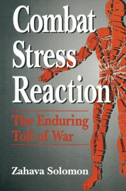 Combat Stress Reaction: The Enduring Toll of War