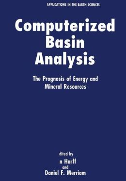 Computerized Basin Analysis: The Prognosis of Energy and Mineral Resouces
