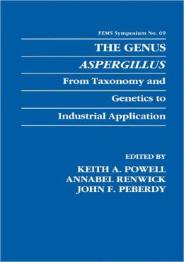 The Genus Aspergillus: From Taxonomy and Genetics to Industrial Application