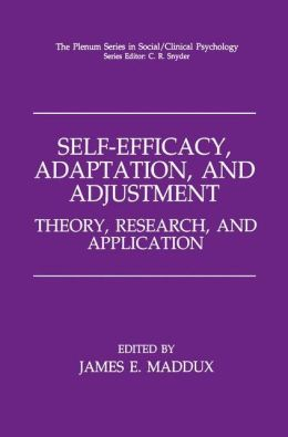 Self-Efficacy, Adaptation, and Adjustment: Theory, Research, and Application