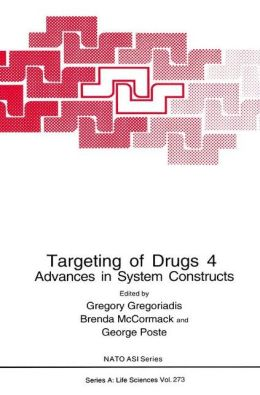 Targeting of Drugs 4: Advances in System Constructs