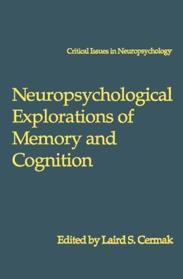 Neuropsychological Explorations of Memory and Cognition: Essays in Honor of Nelson Butters