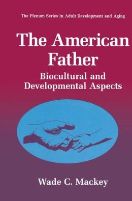 The American Father: Biocultural and Developmental Aspects