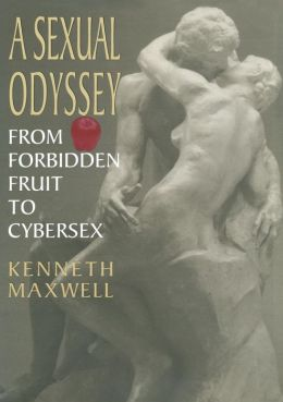A Sexual Odyssey: From Forbidden Fruit to Cybersex