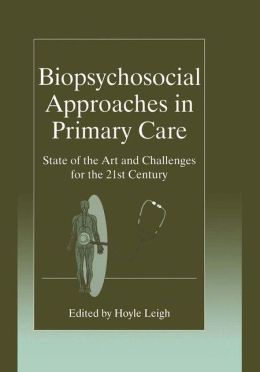 Biopsychosocial Approaches in Primary Care: State of the Art and Challenges for the 21st Century