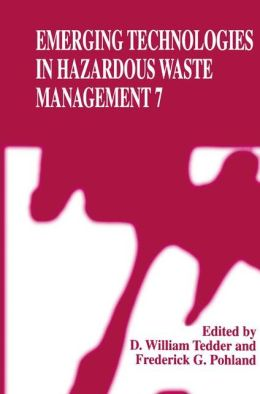 Emerging Technologies in Hazardous Waste Management 7