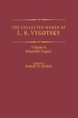 The Collected Works of L. S. Vygotsky: Scientific Legacy
