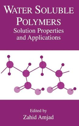 Water-Soluble Polymers, Solution Properties And Applications