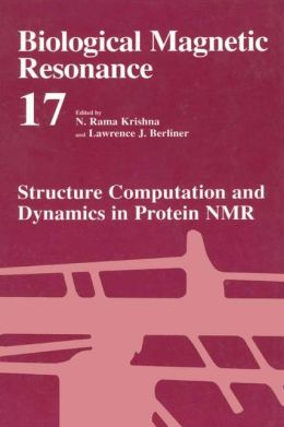 Biological Magnetic Resonance: Volume 17: Structural Computation and Dynamics in Protein NMR