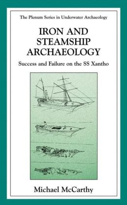 Iron and Steamship Archaeology: Success and Failure on the SS Xantho