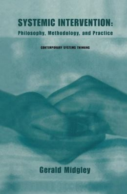 Systemic Intervention: Philosophy, Methodology, and Practice