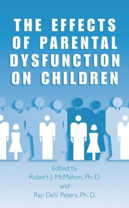 The Effects of Parental Dysfunction on Children