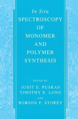 In Situ Spectroscopy of Monomer and Polymer Synthesis