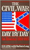 Civil War Day by Day: An Almanac, 1861-1865