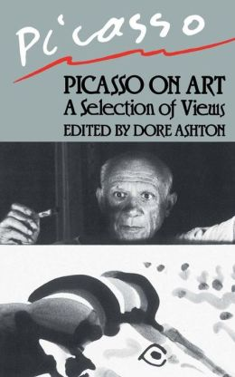 Picasso on Art: A Selection of Views