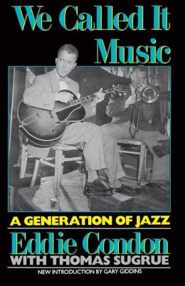 We Called It Music: A Generation of Jazz