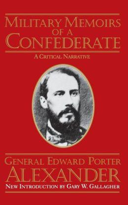Military Memoirs of a Confederate; A Critical Narrative