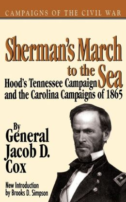 Sherman's March to the Sea: Hood's Tennessee Campaign and the Carolina Campaigns of 1865