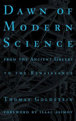 Dawn of Modern Science: From the Ancient Greeks to Renaissance