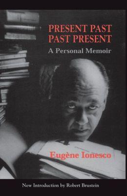 Present Past, Past Present: A Personal Memoir