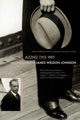 Along This Way: The Autobiography of James Weldon Johnson