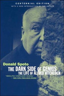 Dark Side of Genius; The Life of Alfred Hitchcock
