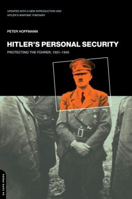 Hitler's Personal Security: Protecting the Fuhrer, 1921-1945
