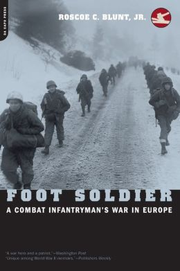 Foot Soldier: A Combat Infantryman's War in Europe