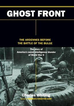 The Ghost Front: The Ardennes before the Battle of the Bulge