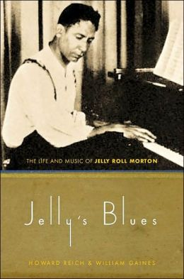 Jelly's Blues: The Life and Music of Jelly Roll Morton