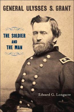 Ulysses S. Grant: The Soldier and the Man