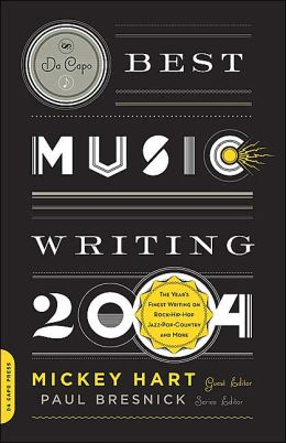 Da Capo Best Music Writing 2004: The Year's Finest Writing on Rock, Hip-Hop, Jazz, Pop, Country and More