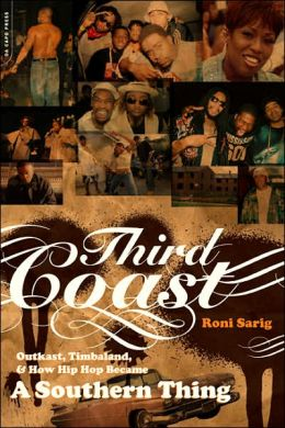 Third Coast: Outkast, Timbaland, and the Rise of Dirty South Hip-hop