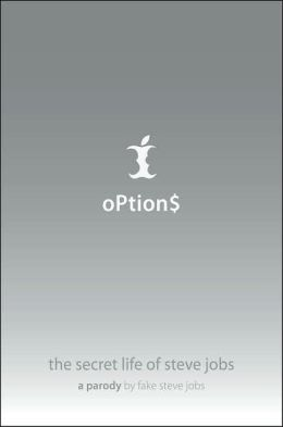 Options: The Secret Life of Steve Jobs, a Parody