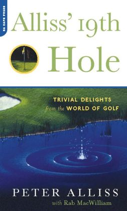 Alliss' 19th Hole: Trivial Delights from the World of Golf