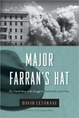 Major Farran's Hat: The Untold Story of the Struggle to Establish the Jewish State