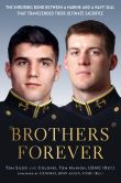 Book Cover Image. Title: Brothers Forever:  The Enduring Bond between a Marine and a Navy SEAL that Transcended Their Ultimate Sacrifice, Author: Tom Sileo