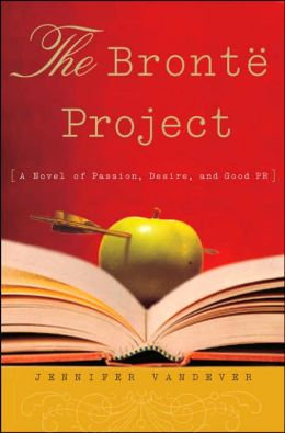 Bronte Project: A Novel of Passion, Desire, and Good PR