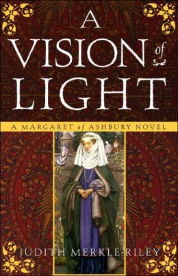 A Vision of Light (Margaret of Ashbury Trilogy Series #1)