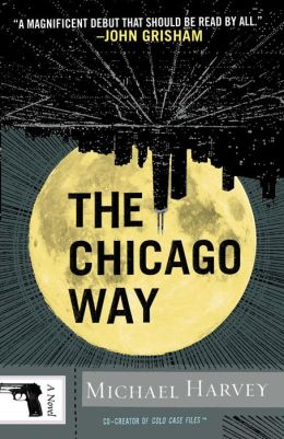 The Chicago Way (Michael Kelly Series #1)