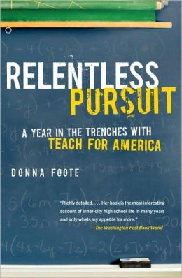 Relentless Pursuit: A Year in the Trenches with Teach for America