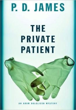 The Private Patient (Adam Dalgliesh Series #14)