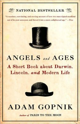 Angels and Ages: A Short Book about Darwin, Lincoln, and Modern Life
